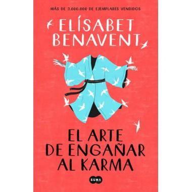 El Arte de Engañar al Karma. Elisabet Benavent. Suma de Letras.