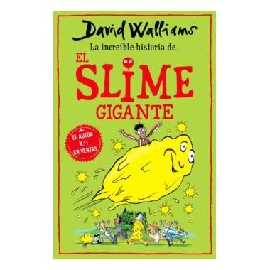 La increíble historia de...El Slime Gigante. David Walliams. Montena.