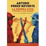 La Guerra Civil contada a los jóvenes. Arturo Pérez-Reverte. Alfaguara (Edición escolar).