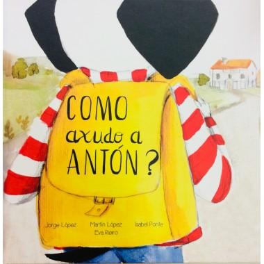 Como axudo a Antón?. Jorge López - Martín López - Isabel Ponte - Eva Rieiro. Biosbardos Animación (G)