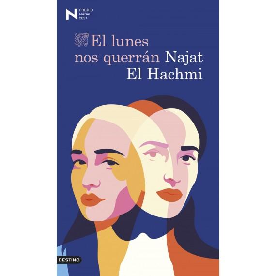 El Lunes nos querrán (Premio Nadal 2021). Najat El Hachmi. Ediciones Destino.