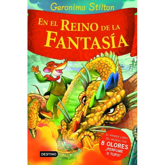 En el Reino de la Fantasía. Geronimo Stilton. Destino Infantil y Juvenil. Planeta de los libros.