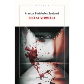 Beleza Vermella. Arantza Portabales Santomé. Editorial Galaxia (G)