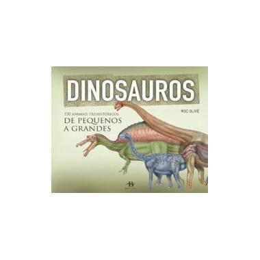 DINOSAUROS. 150 animais prehistóricos de pequenos a grandes. Baía Edicións (G).
