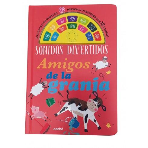 Sonidos Divertidos: Amigos de la Granja. Edebé.