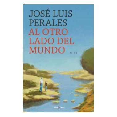 Al otro lado del Mundo. José Luis Perales. Plaza & Janés.
