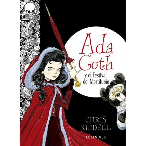Ada Goth y el Festival de Mortilunio. Chris Riddell. Edelvives.