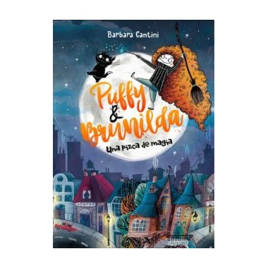 Puffy & Brunilda. Una pizca de magia(ed. limitada con póster exclusivo). Barbara Cantini. Editorial La Galera.