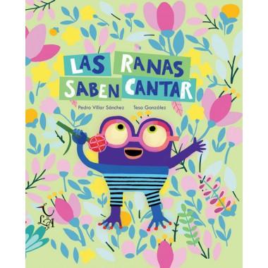 Las Ranas saben Cantar. Pedro Villar Sánchez - Tesa González. Editorial Libre Albedrío.