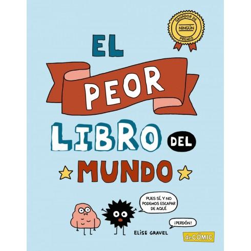 El Peor Libro del Mundo. Elise Gravel. de Cómic.