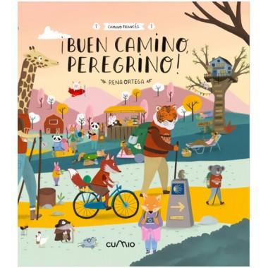¡ Buen Camino Peregrino ! (Camino Francés). Rena Ortega. Cumio Editorial.