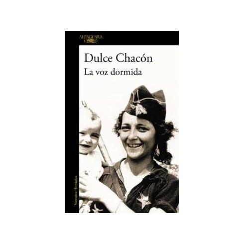 La Voz Dormida. Dulce Chacón. Alfagura Narrativa Hispánica.