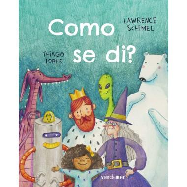 Como se di?. Contos pola diversidade. Thiago Lopes - Lawrence Schimel. VerdeMar (Alvarellos editora) (G).
