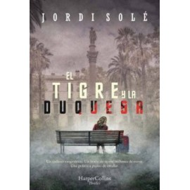 El Tigre y la Duquesa. Jordi Solé. Harper Collins Ibérica, S.A.