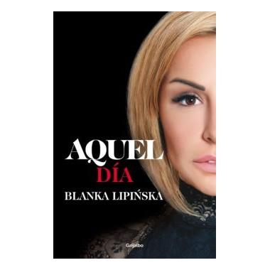 Aquel Día ( 1/2 trilogía 365 días +2 ). Blanka Lipinska, Grijalbo.
