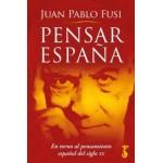 Pensar España. Juan Pablo Fusi. Arzalia Ediciones.