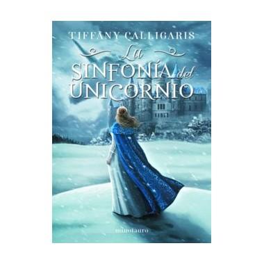 La Sinfonía del Unicornio nº 01/02. Tiffany Calligaris. Minotauro.