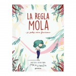 La Regla Mola (si sabes cómo funciona). Anna Salvia - Cristina Torrón. Montena.