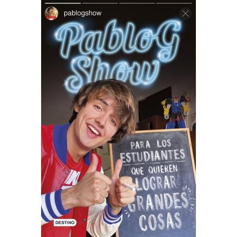 """Para los Estudiantes que quieren LOGRAR  """"GRANDES"""" COSAS. Pablogshow. Destino."""