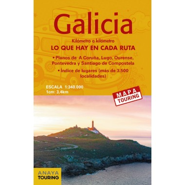 Galicia kilómetro a kilómetro. Lo que hay en cada ruta. Escala 1:340.000. Anaya Touring.