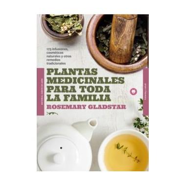 Plantas Medicinales para toda la Familia. Rosemary Gladstar. Editorial Diente de León.