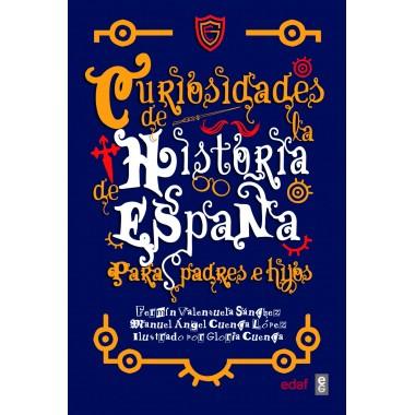 Curiosidades de la Historia de España para padres e hijos. Editorial EDAF.