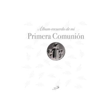 Álbum - Recuerdo de Mi Primera Comunión. Editorial San Pablo.