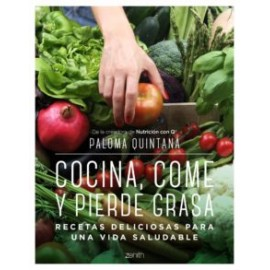 Cocina, Come y Pierde Grasa. Recetas deliciosas para una vida saludable.  Zenith Editorial.