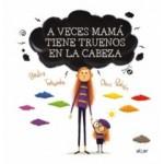 A veces mamá tiene truenos en la cabeza. Bea Taboada - Dani Padrón. Algar Editorial.