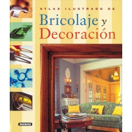 Atlas ilustrado de Bricolaje y Decoración. Susaeta Ediciones.