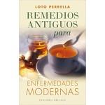 Remedios antiguos para Enfermedades Modernas. Loto Perrella. Ediciones Obelisco.