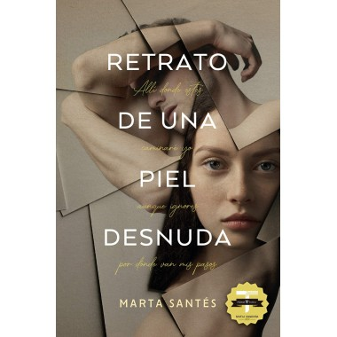 Retrato de una piel desnuda (Premio Titania novela romántica).Marta Santés. Titania.