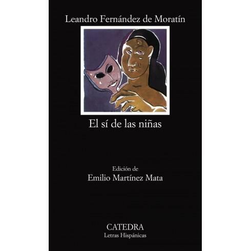 El sí de las niñas. Leandro Fernández de Moratín. Ediciones Cátedra.