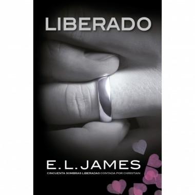 LIBERADO ( Cincuenta sombras liberadas contada por Christian ). E.L. James. Grijalbo.