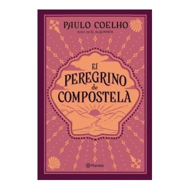 El Peregrino de Compostela. Paulo Coelho. Editorial Planeta.
