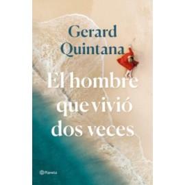 El hombre que vivió dos veces ( Premio Ramón Llull 2021 ). Gerard Quintana. Editorial Planeta.