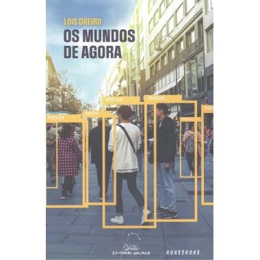 Os Mundos de Agora. Lois Oreiro. Editorial Galaxia (G).