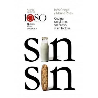1080 Nuevas ideas de cocina (cocinar sin gluten, sin huevo y sin lactosa). Inés Ortega y Marina Rivas. Alianza editorial..