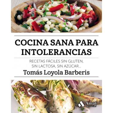 Cocina Sana para Intolerancias. Tomás Loyola Barberis. Amat Editorial.