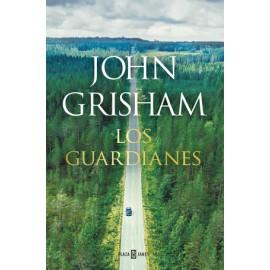 Los Guardianes. JOHN GRISHAM
