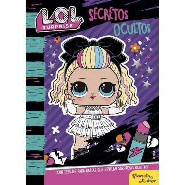 L.O.L. Surprise!. Secretos Ocultos. Planeta Junior.