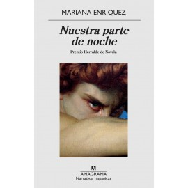 Nuestra parte de noche (Premio Herralde de Novela). Mariana Enriquez. Editorial Anagrama.