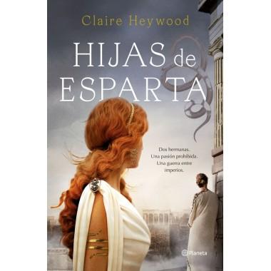 Hijas de Esparta. Claire Heywood. Editorial Planeta.