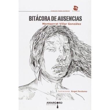 Bitácora de ausencias (Colección Helado de Mamey). Montserrat Villar González. Amargord Ediciones.