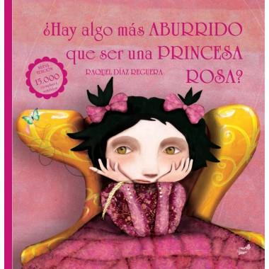 ¿ Hay algo más aburrido que ser una princesa rosa ?. Raquel Díaz Reguera. Thule Ediciones.