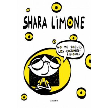 No me toques los limones (novela gráfica). Shara Limone. Grijalbo.