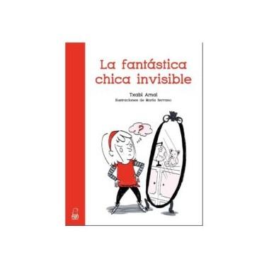 La fantástica chica invisible. Txabi Arnal. Fun Readers Editorial.
