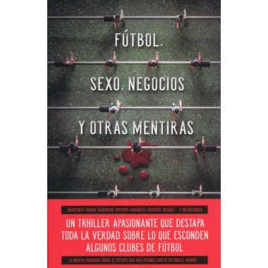 Fútbol, Sexo, Negocios y otras mentiras. Ramón Rocamora. Umbriel Editores.