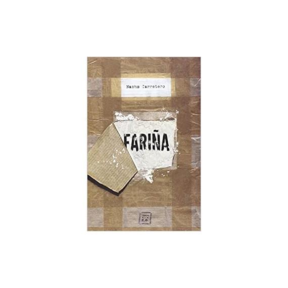 Fariña. Historia e indiscreciones del narcotráfico en Galicia.