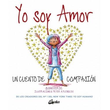 Yo soy Amor. Un cuento de compasión. Susan Verde. Gaia Ediciones.